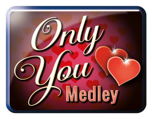 Only You Medley