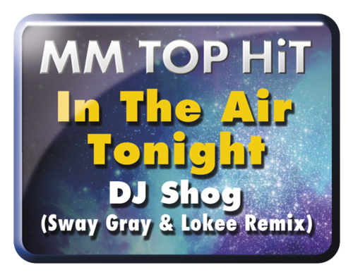 "DJ Shog (Sway Gray & Lokee Remix) ""In the Air tonight"""